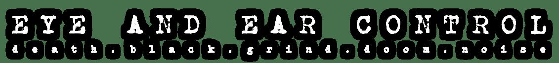 EYE AND EAR CONTROL